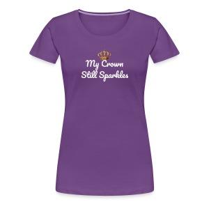 My Crown Sparkles. - Women's Premium T-Shirt