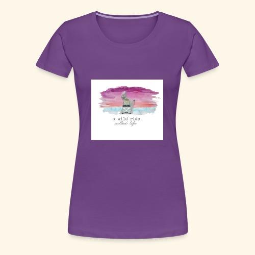 A Wild Ride Called Life - Women's Premium T-Shirt