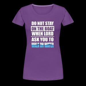 Walk on Water - White - Women's Premium T-Shirt