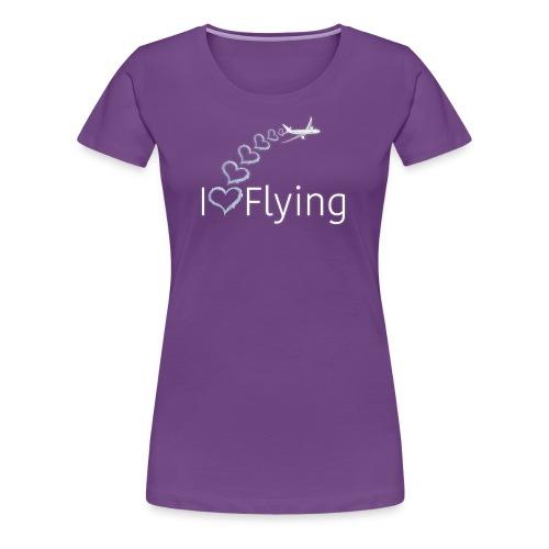 I love Flying - Women's Premium T-Shirt