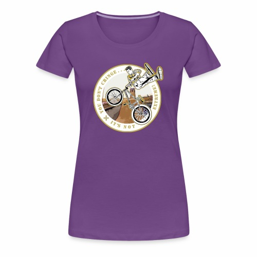 You Don't- It's Not (Circle) - BMX - Women's Premium T-Shirt