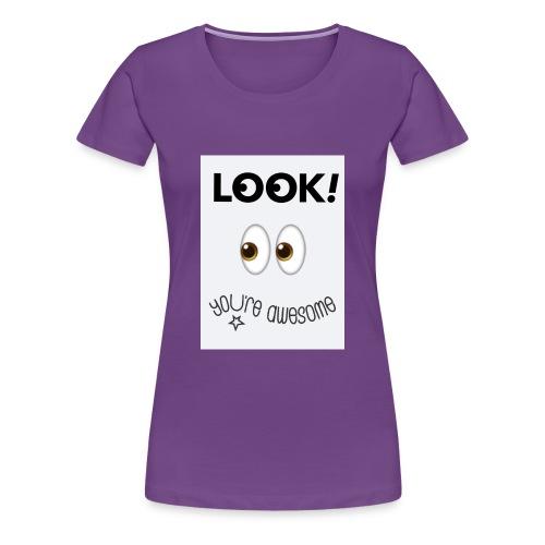 You're awesome - Women's Premium T-Shirt