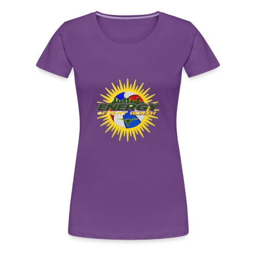 The Energy of Fort Worth Texas - Women's Premium T-Shirt