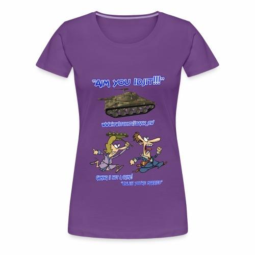 Aim You Idjit - Women's Premium T-Shirt