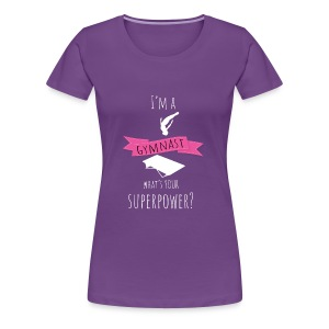 I'm a Gymnast! What's Your Superpower? - Women's Premium T-Shirt