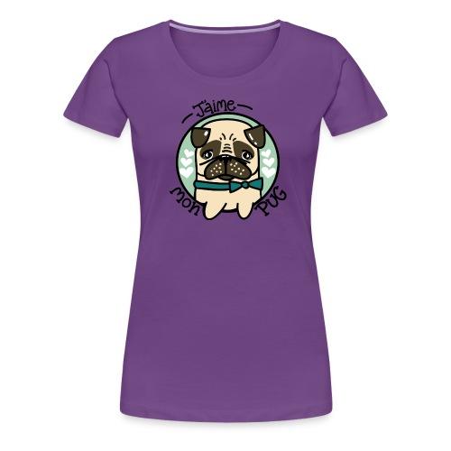 J'aime mon Pug - T-shirt premium pour femmes