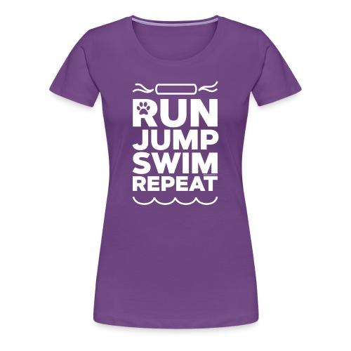 Run Jump Swim Repeat - white imprint - Women's Premium T-Shirt