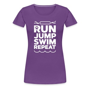 Run Jump Swim Repeat - white imprint - Women's Premium T-Shirt