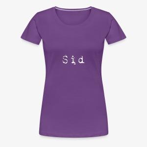 The Sid Hoodie!!! - Women's Premium T-Shirt