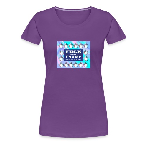 F**k Donald Trump - Women's Premium T-Shirt
