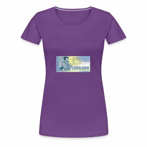 Québec 1million dollars bill - Women's Premium T-Shirt