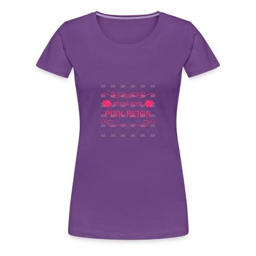Pink Reign - Women's Premium T-Shirt