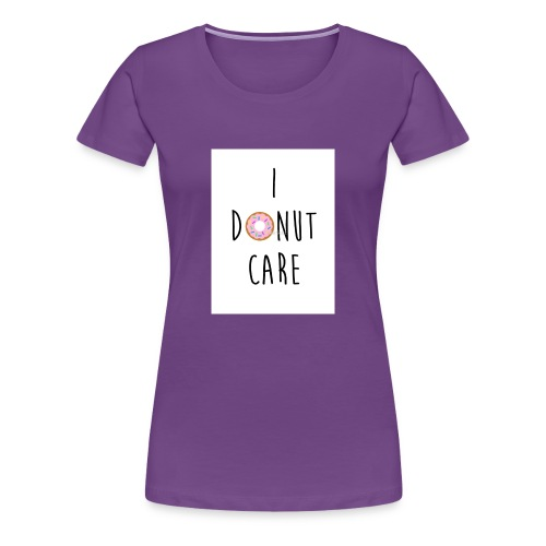 I Donut Care - Women's Premium T-Shirt