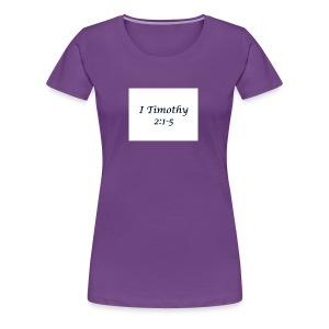 1 Timothy Chapter 2:1-5 - Women's Premium T-Shirt