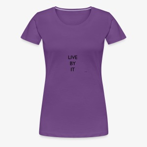 LIVE BY IT rockos co - Women's Premium T-Shirt