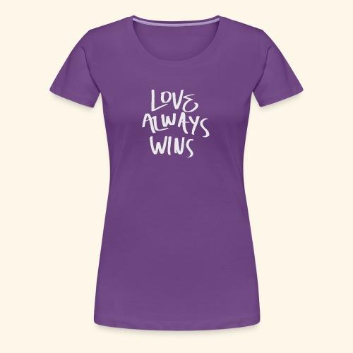 Love Always Wins Swagg - Women's Premium T-Shirt