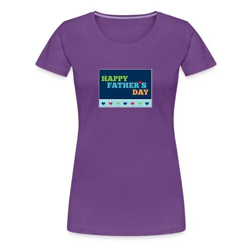 happy fathers day - Women's Premium T-Shirt