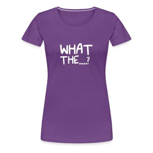 What The....? Cool Logo Design T-Shirt - Women's Premium T-Shirt