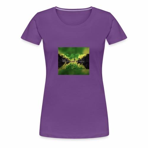 Mi kno seh mi bless - Women's Premium T-Shirt