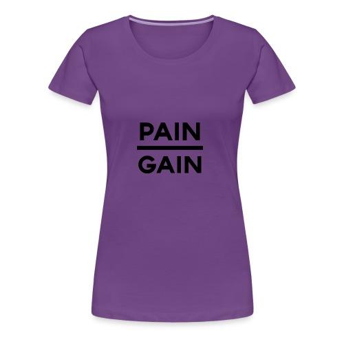 PAIN/GAIN - Women's Premium T-Shirt