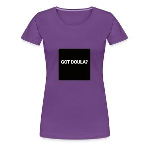 Got Doula? - Women's Premium T-Shirt