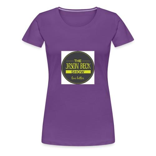 The Live Better The Jason Beck Show - Women's Premium T-Shirt