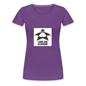 Large and in Charge - Women's Premium T-Shirt