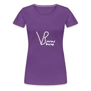 VB Was Here - Women's Premium T-Shirt