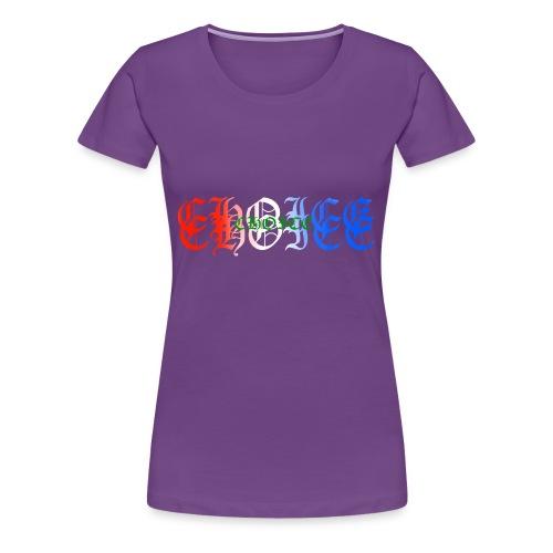 choice - Women's Premium T-Shirt