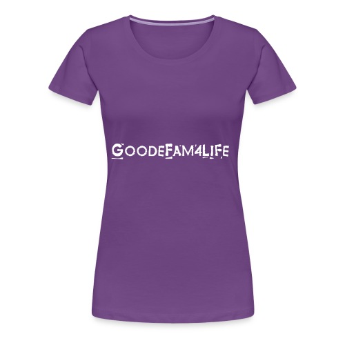 Join the Goode Fam! - Women's Premium T-Shirt