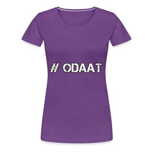 ODAAT - Women's Premium T-Shirt
