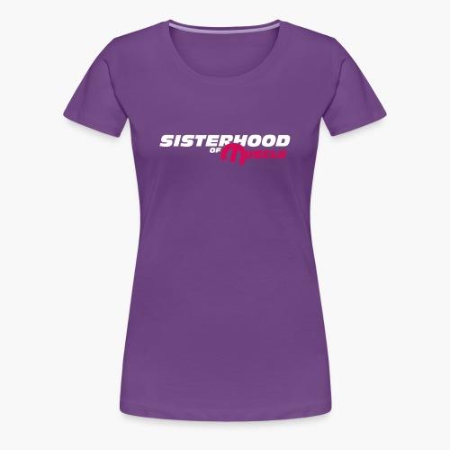 Sisterhood of Muscle (White) - Women's Premium T-Shirt