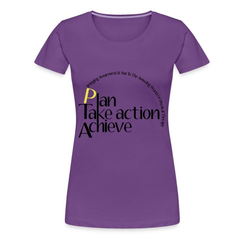 Plan-Take Action-Achieve - Women's Premium T-Shirt
