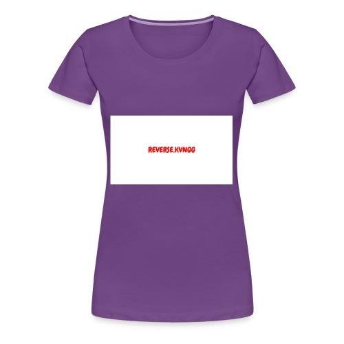 REVERSE KVNGG 1 - Women's Premium T-Shirt