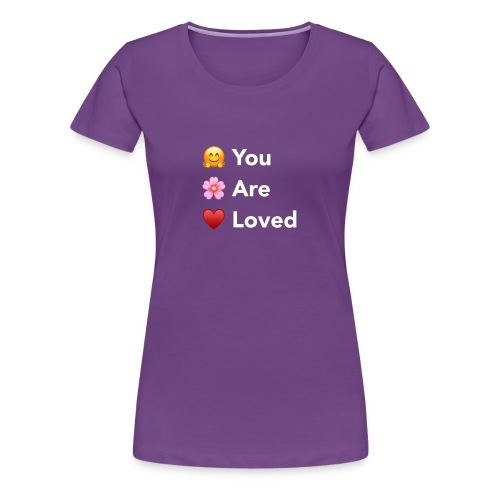 You Are Loved - Women's Premium T-Shirt