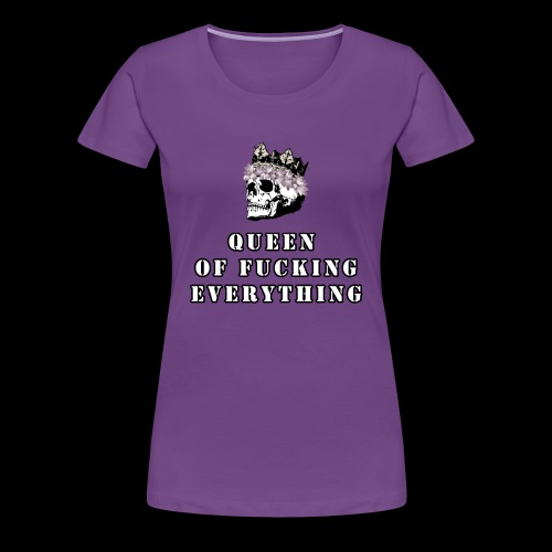 QUEEN Of Everything - Women's Premium T-Shirt