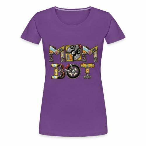 Mom Bot - Women's Premium T-Shirt