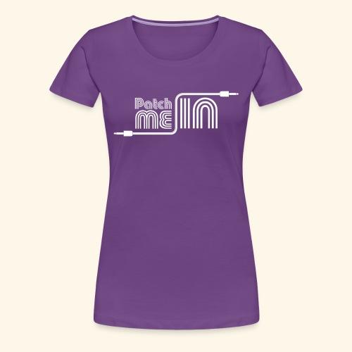 Patch Me In - White Logo - Women's Premium T-Shirt