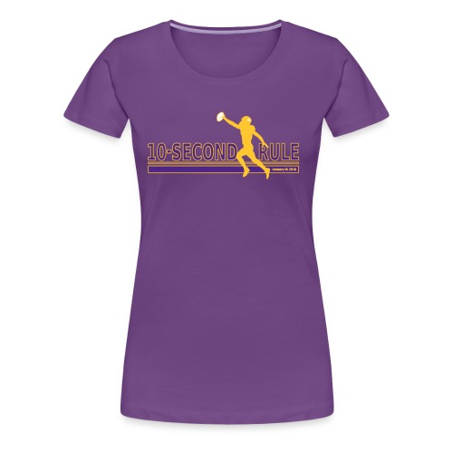 10 Second Rule (January 14, 2018) - Alternate 1 - Women's Premium T-Shirt