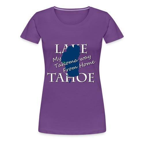My Tahoma way From Home - Women's Premium T-Shirt