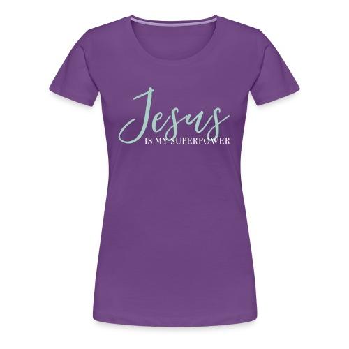 Jesus Is My Superpower - Blue - Women's Premium T-Shirt