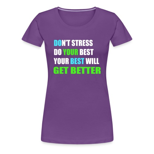 Do Your Best (Don't Stress) - Women's Premium T-Shirt
