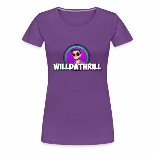 WillDaThrill Regular - Women's Premium T-Shirt