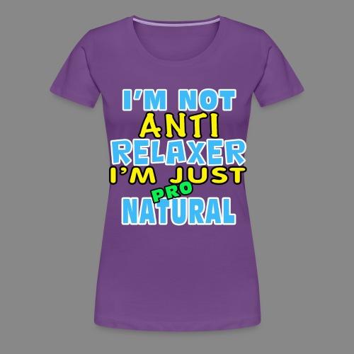 Not Anti Relaxer - Women's Premium T-Shirt