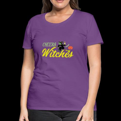 Cheers Witches! | Halloween Drinks - Women's Premium T-Shirt