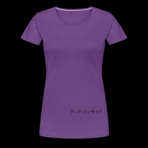 Dead Inside (Japanese) - Women's Premium T-Shirt