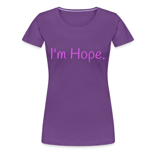 I'm Hope Premium T-shirt Love - Women's Premium T-Shirt