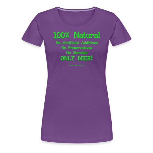 100% Natural Just Beer Women's Plus Size T-Shirt - Women's Premium T-Shirt