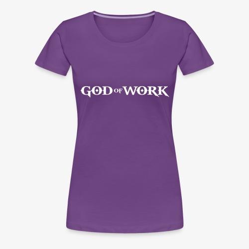 GOD OF WORK - Women's Premium T-Shirt