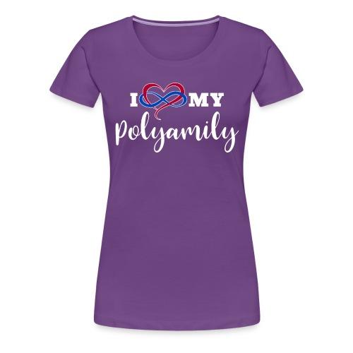 I Love My Polyamily - Women's Premium T-Shirt